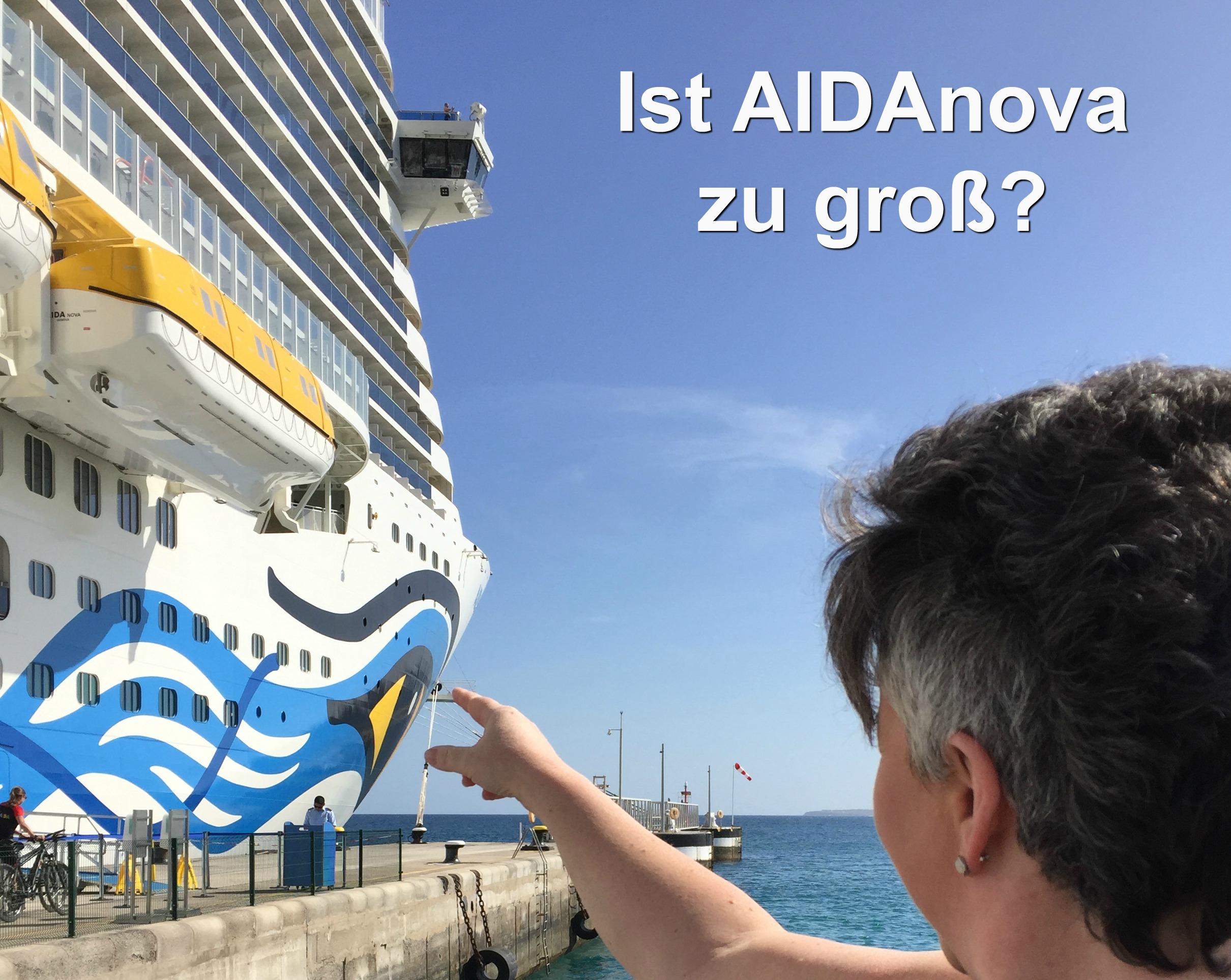 Ist AIDAnova zu groß?